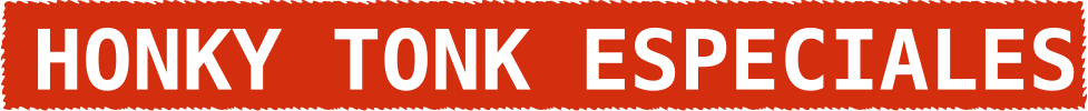 honky_tonk_especiales